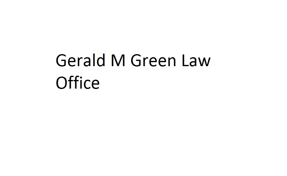 Gerald M Green Law Office