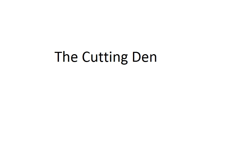 The Cutting Den