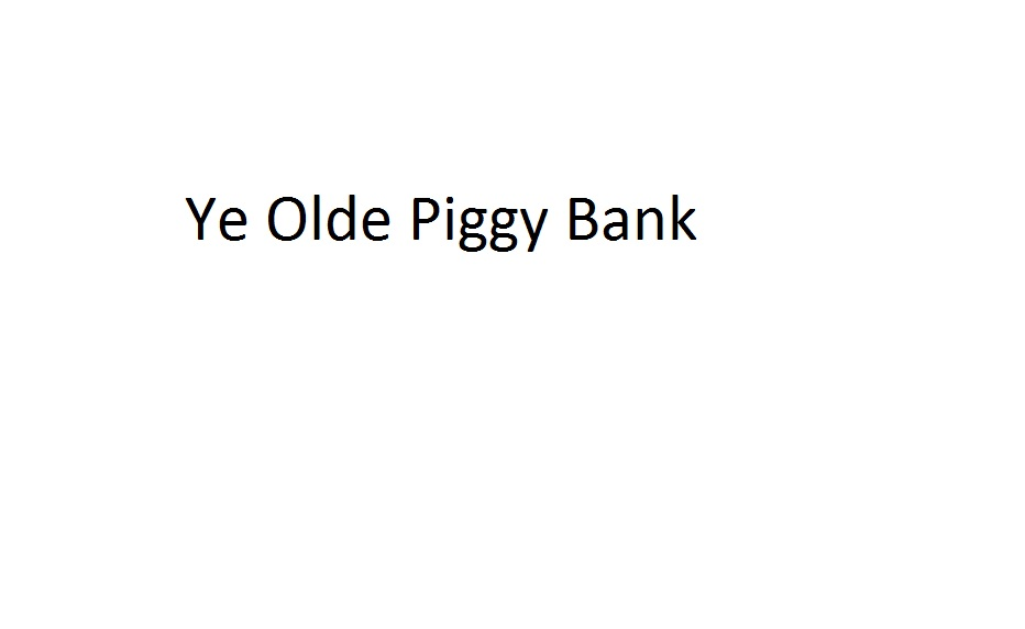 Ye Olde Piggy Bank