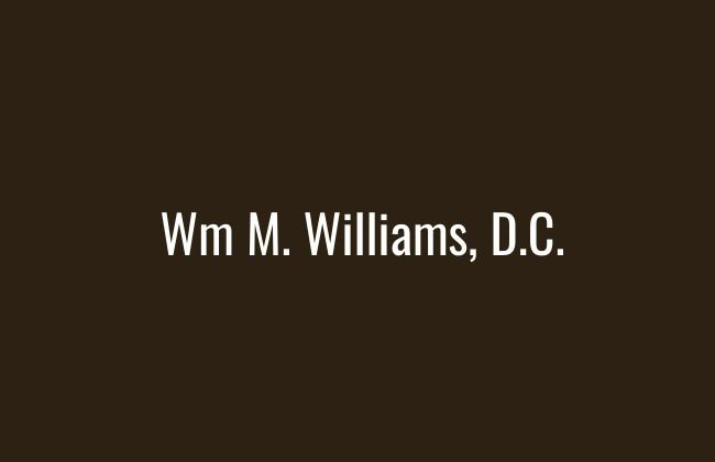 Wm M. Williams, D.C.