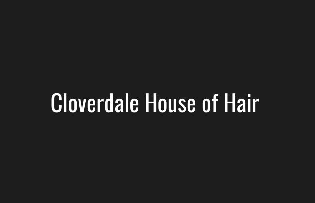 Cloverdale House of Hair