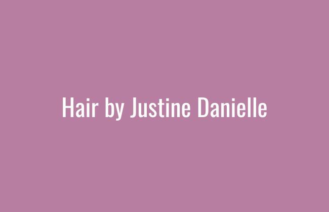 Hair by Justine Danielle